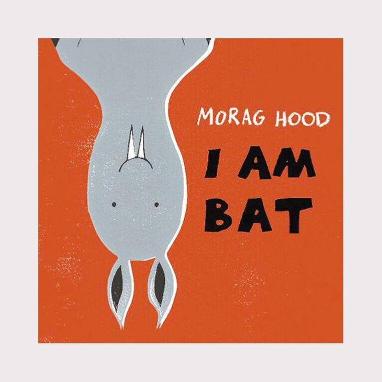 I Am Bat by Morag Hood, , hi-res
