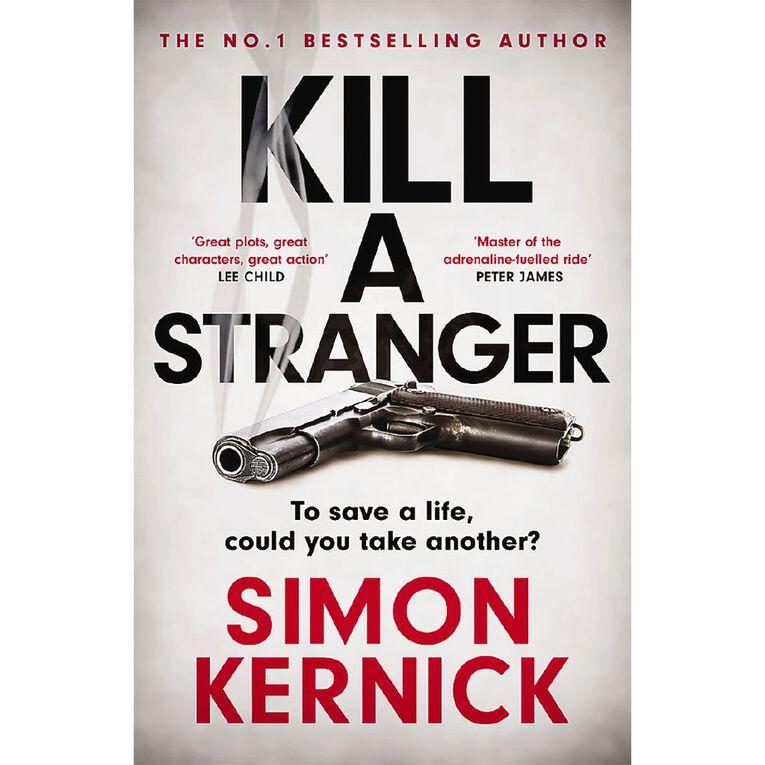 Kill A Stranger by Simon Kernick, , hi-res