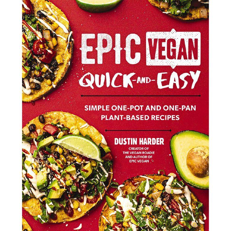 Epic Vegan Quick & Easy by Dustin Harder, , hi-res