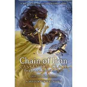 The Last Hours #2 Chain of Iron by Cassandra Clare