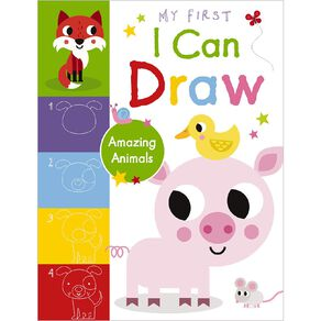 My First I Can Draw Amazing Animals by Amy Boxshall