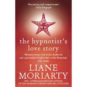 The Hypnotist's Love Story by Liane Moriarty N/A