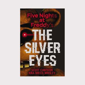 Five Nights at Freddy's #1 The Silver Eyes by Scott Cawthon