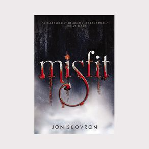 Misfit by Jon Skovron