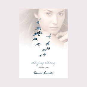 Staying Strong: 365 Days a Year by Demi Lovato
