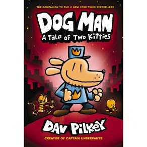 Dog Man #3 A Tale of Two Kitties by Dav Pilkey