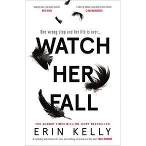 Watch Her Fall by Erin Kelly
