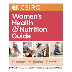 The CSIRO Womens Health and Nutrition Guide by Beverly Mulhhausler N/A