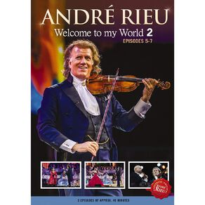 Welcome To My World 2 Ep 5-7 DVD by Andre Rieu 1Disc
