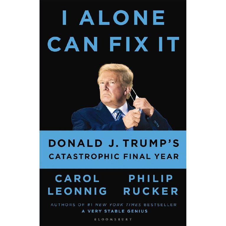 I Alone Can Fix It by Carol D Leonnig & Philip Rucker, , hi-res
