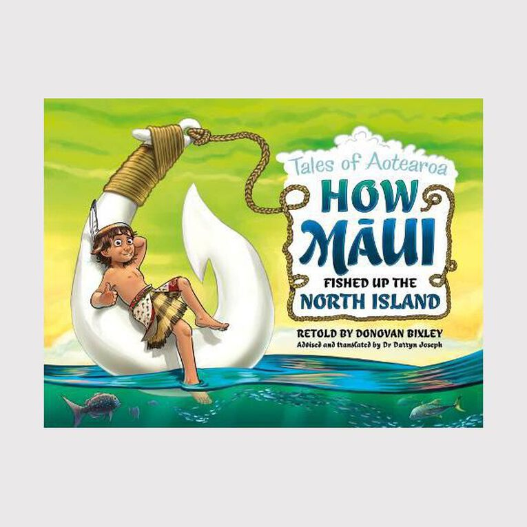 Tales of Aotearoa: How Maui Fished up the North Island by Donovan Bixley, , hi-res