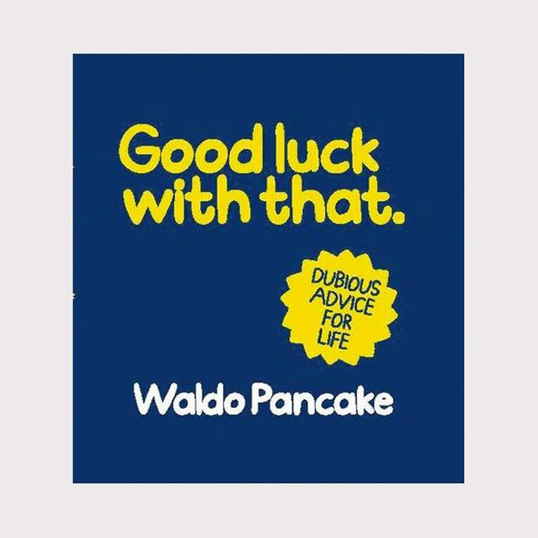 Good Luck with That by Waldo Pancake, , hi-res