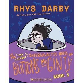 Buttons McGinty #3 The Top Secret Intergalactic Notes by Rhys Darby