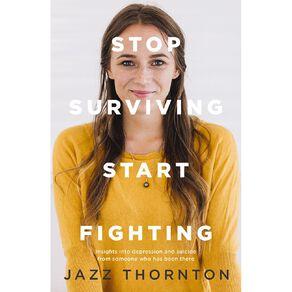 Stop Surviving Start Fighting by Jazz Thornton