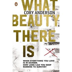 What Beauty There Is by Cory Anderson