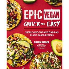 Epic Vegan Quick & Easy by Dustin Harder