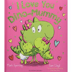 I Love You Dino-Mummy by Mark Sperring N/A