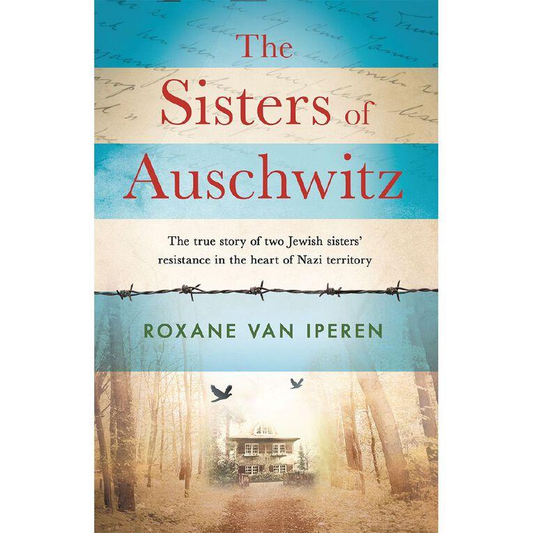 The Sisters of Auschwitz by Roxane van Iperen, , hi-res