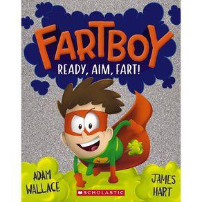 Fartboy #2 Ready Aim Fart! by Adam Wallace