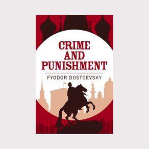 ARC Classics: Crime and Punishment by Fyodor Dostoevsky