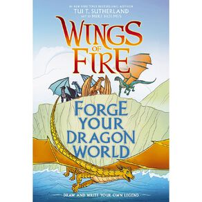 Wings of Fire: Forge Your Dragon World by Tui T Sutherland