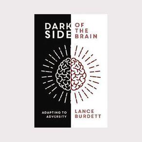 Dark Side of the Brain by Lance Burdett
