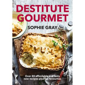 Destitute Gourmet by Sophie Gray