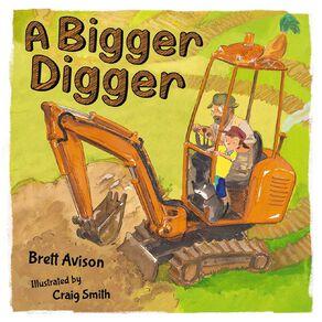 Bigger Digger by Brett Avison