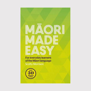 Maori Made Easy: For Everyday Learners by Scotty Morrison N/A