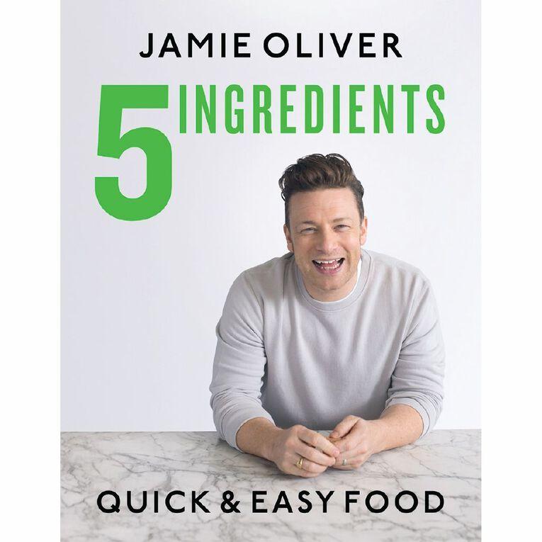 5 Ingredients: Quick & Easy Food by Jamie Oliver, , hi-res
