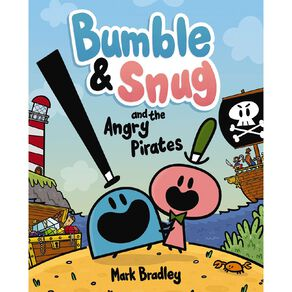 Bumble & Snug and the Angry Pirates by Mark Bradley