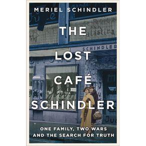 The Lost Cafe Schindler by Meriel Schindler