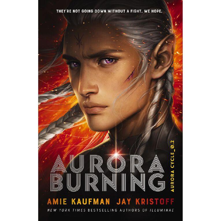 Aurora Cycle #2 Aurora Burning by Amie Kaufman & Jay Kristoff, , hi-res
