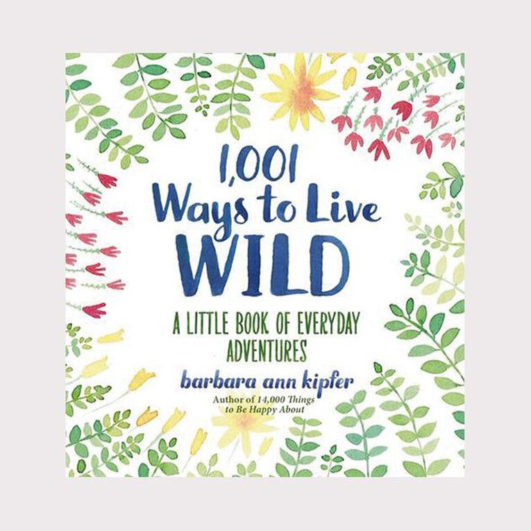 1001 Ways to Live Wild by Barbara Ann Kipfer, , hi-res