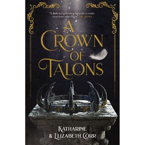 Throne of Swans #2 A Crown of Talons by Katharine & Elizabeth Corr