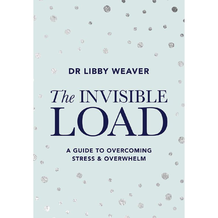 The Invisible Load by Dr Libby Weaver, , hi-res
