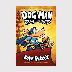 Dog Man #6 Brawl of the Wild by Dav Pilkey