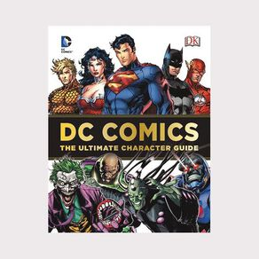 DC Comics Ultimate Character Guide by Brandon T Snider