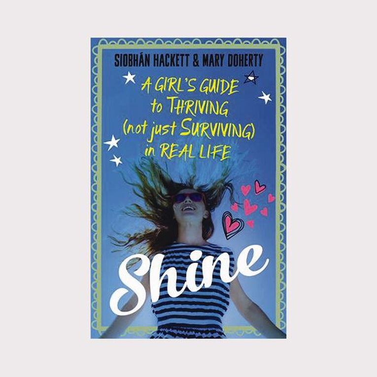 Shine: A Girl's Guide to Thriving (Not Just Surviving) in Real Life, , hi-res image number null