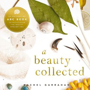 Beauty Collected by Rachel Garrahan