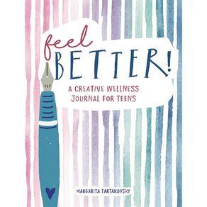 Feel Better: A Creative Mental Health Journal for Teens