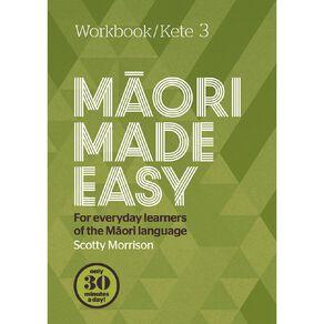 Maori Made Easy Workbook 3/ Kete 3 by Scotty Morrison