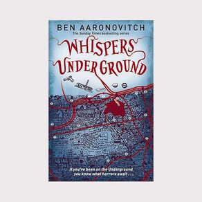 Rivers of London #3 Whispers Underground by Ben Aaronovitch