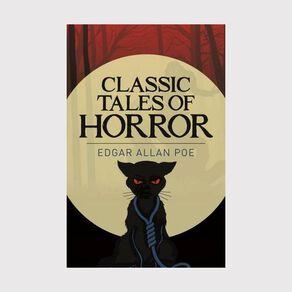 ARC Classics: Classic Tales of Horror by Edgar Allan Poe