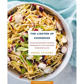 The Lighten Up cookbook by Addie Gundry