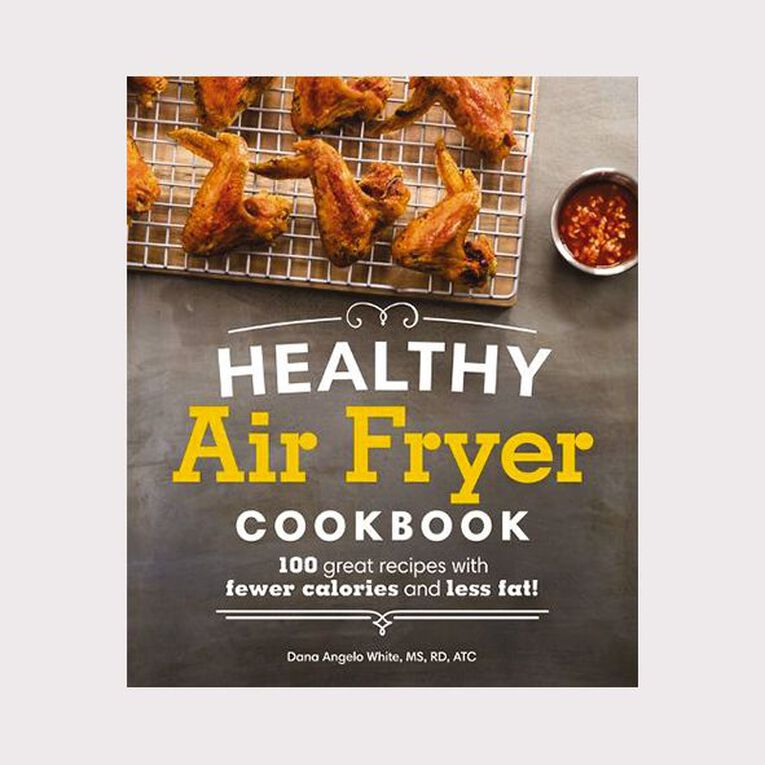 Healthy Air Fryer Cookbook by Dana Angelo White MS RD AT, , hi-res