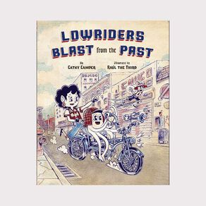 Lowriders #3 Blast from the Past by Cathy Camper
