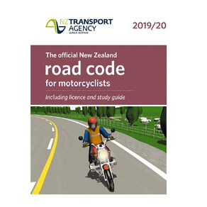 New Zealand Motorcyclists Road Code 2019/20 by NZ Transport Agency