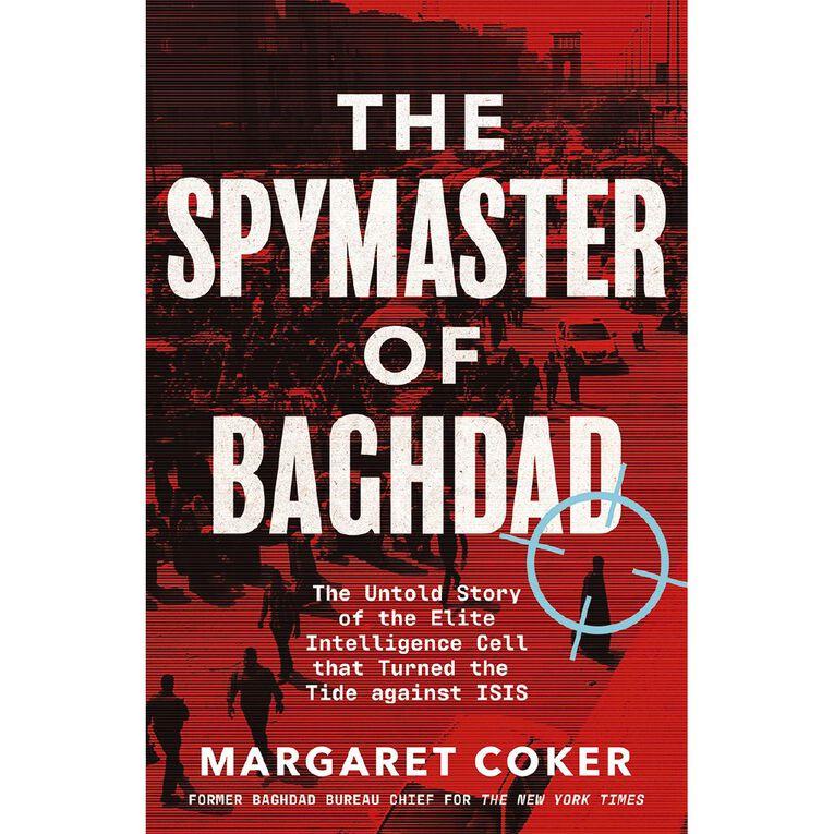 The Spymaster of Baghdad by Margaret Coker, , hi-res