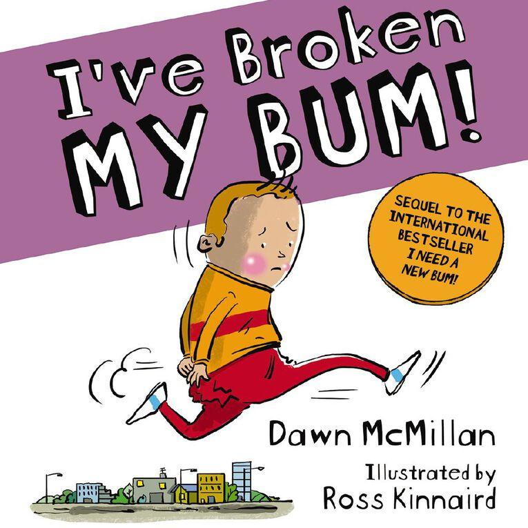I've Broken My Bum! by Dawn McMillan, , hi-res